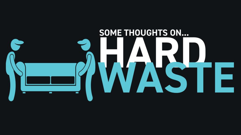 Hard waste